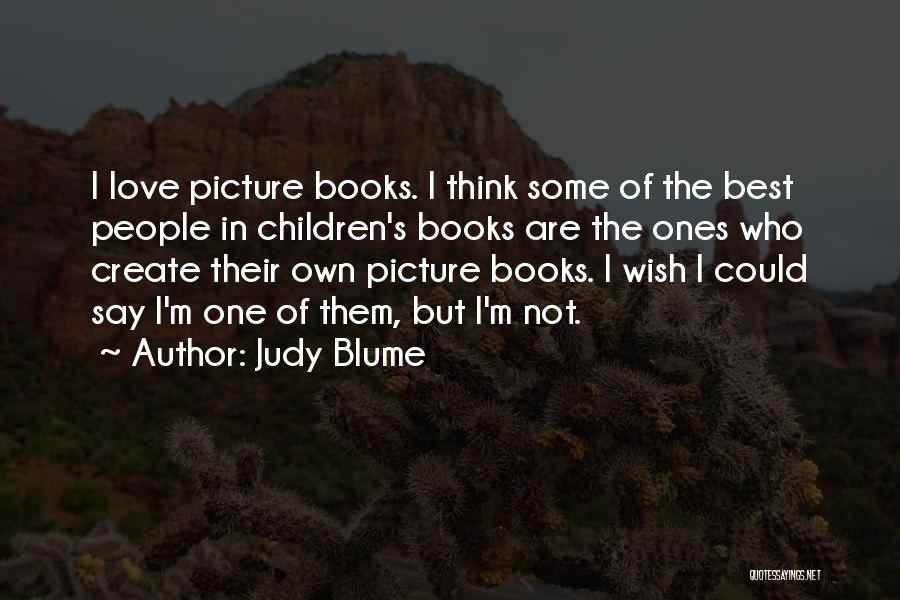 Best Picture Book Quotes By Judy Blume