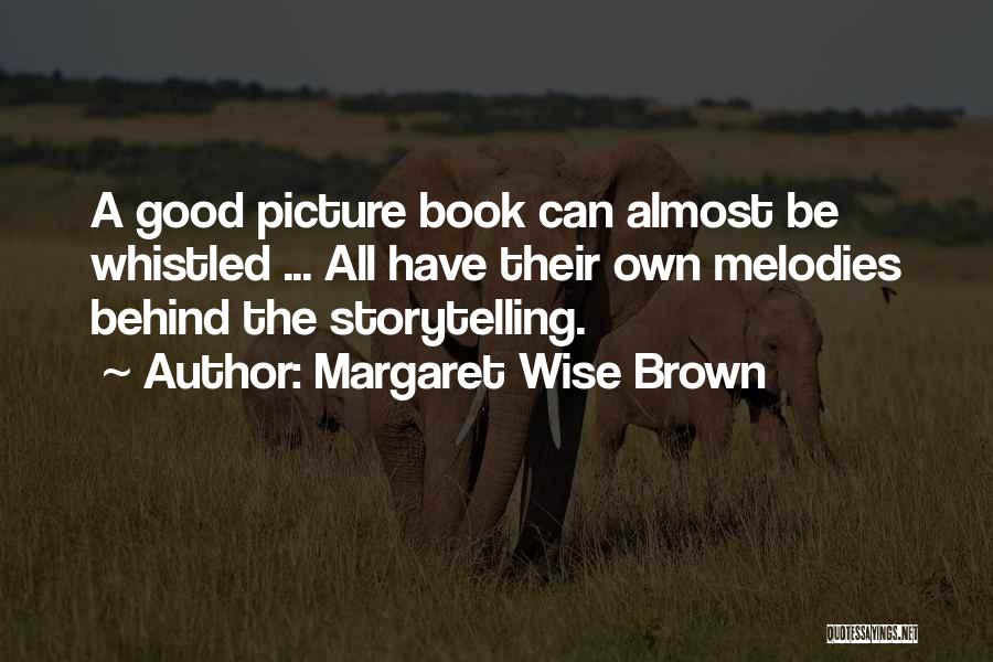 Best Picture Book Quotes By Margaret Wise Brown
