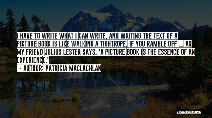 Best Picture Book Quotes By Patricia MacLachlan