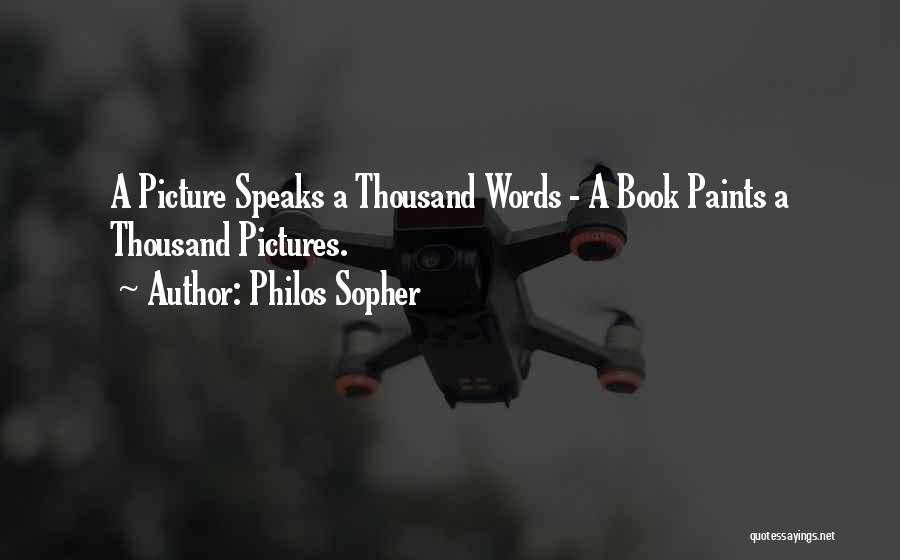 Best Picture Book Quotes By Philos Sopher