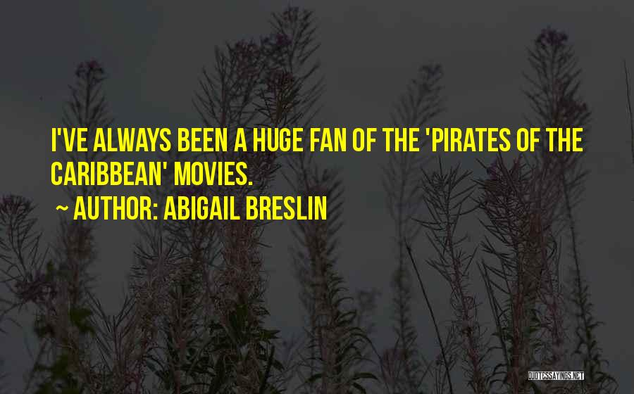 Best Pirates Of The Caribbean Quotes By Abigail Breslin