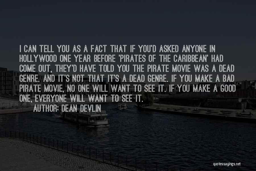 Best Pirates Of The Caribbean Quotes By Dean Devlin