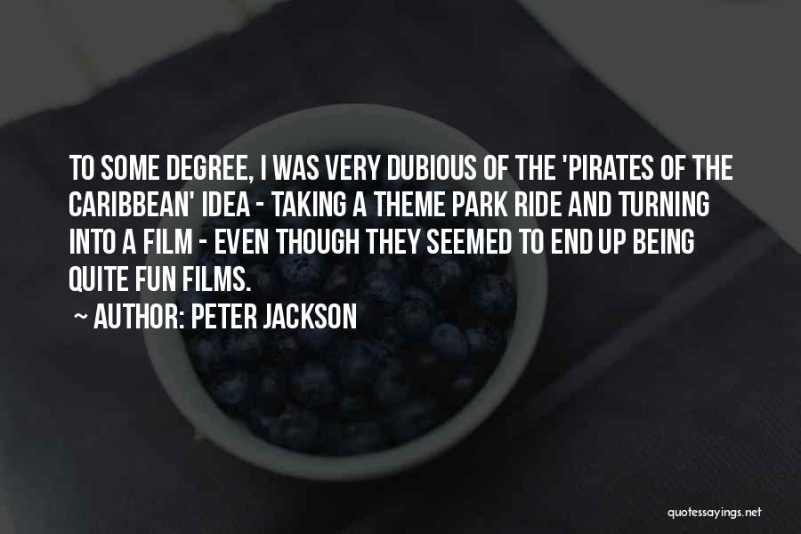 Best Pirates Of The Caribbean Quotes By Peter Jackson