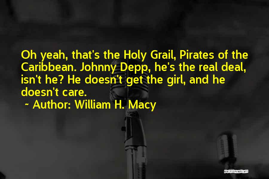 Best Pirates Of The Caribbean Quotes By William H. Macy