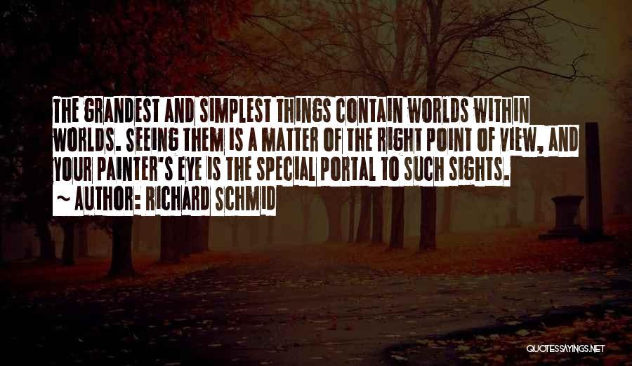 Best Portal 1 Quotes By Richard Schmid