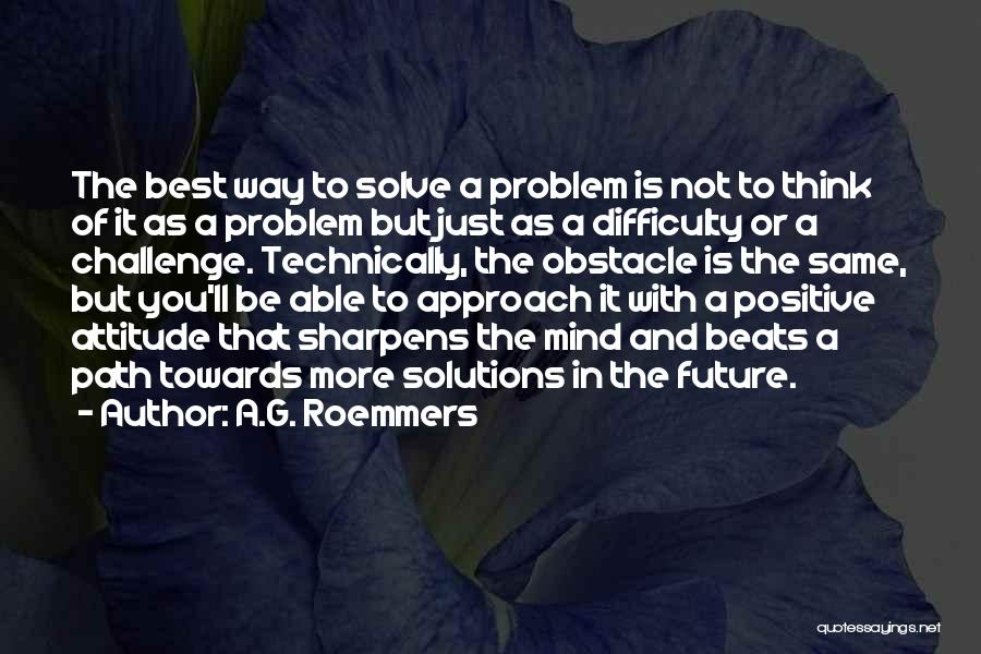 Best Positive Mind Quotes By A.G. Roemmers