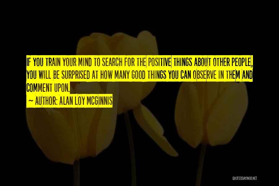 Best Positive Mind Quotes By Alan Loy McGinnis