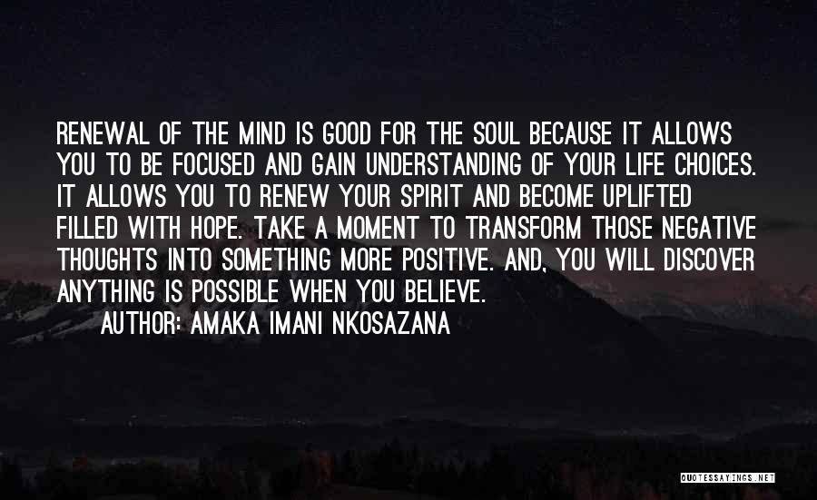 Best Positive Mind Quotes By Amaka Imani Nkosazana