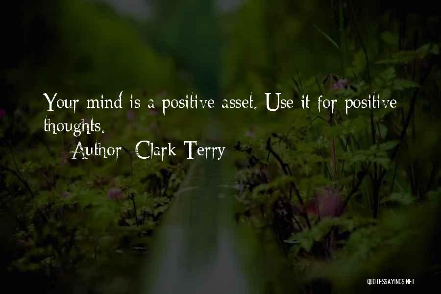 Best Positive Mind Quotes By Clark Terry