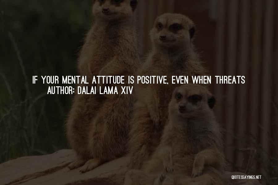 Best Positive Mind Quotes By Dalai Lama XIV