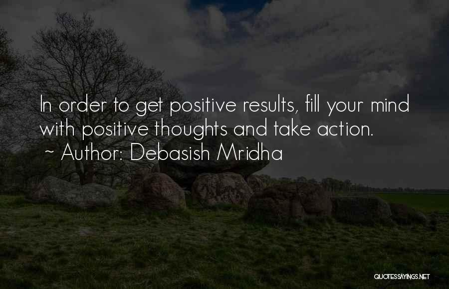 Best Positive Mind Quotes By Debasish Mridha