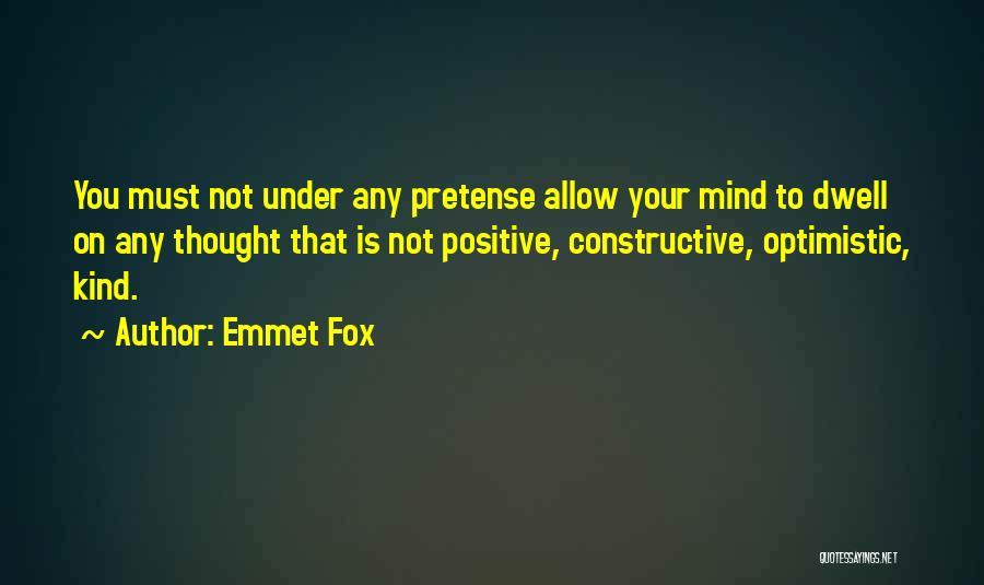 Best Positive Mind Quotes By Emmet Fox