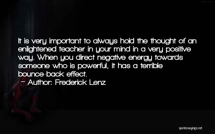 Best Positive Mind Quotes By Frederick Lenz