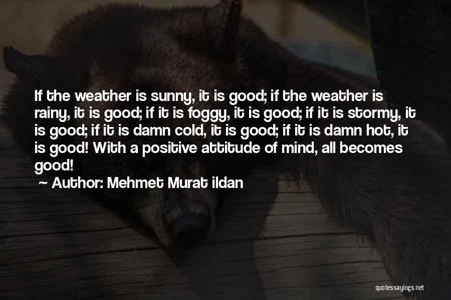Best Positive Mind Quotes By Mehmet Murat Ildan