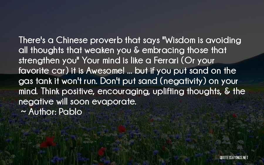 Best Positive Mind Quotes By Pablo