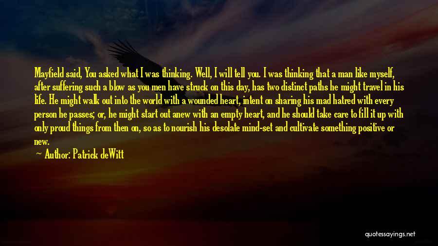 Best Positive Mind Quotes By Patrick DeWitt