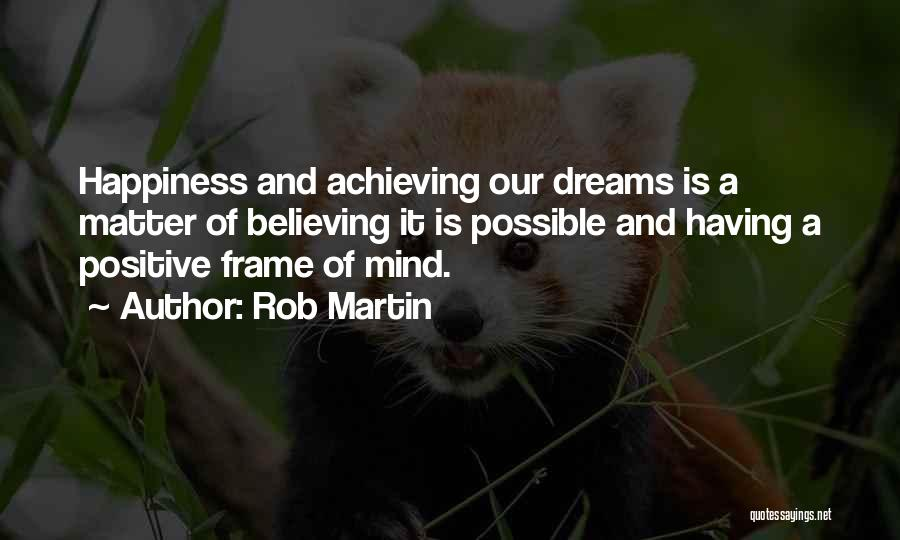 Best Positive Mind Quotes By Rob Martin