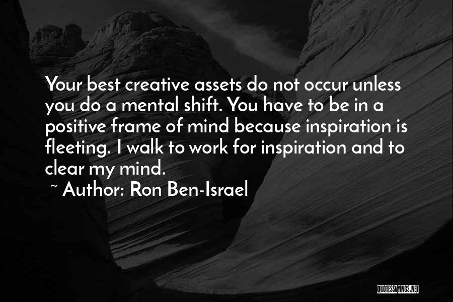 Best Positive Mind Quotes By Ron Ben-Israel