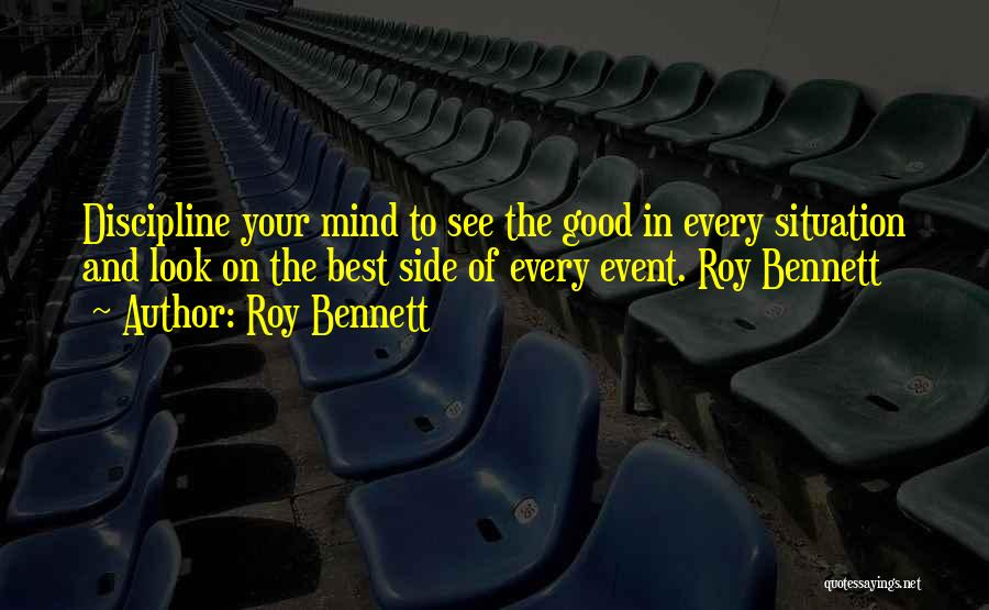 Best Positive Mind Quotes By Roy Bennett