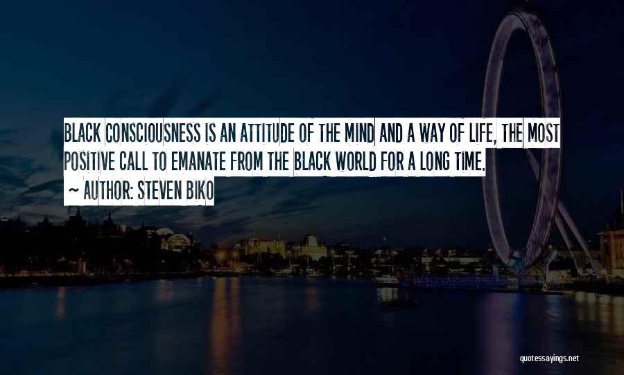 Best Positive Mind Quotes By Steven Biko