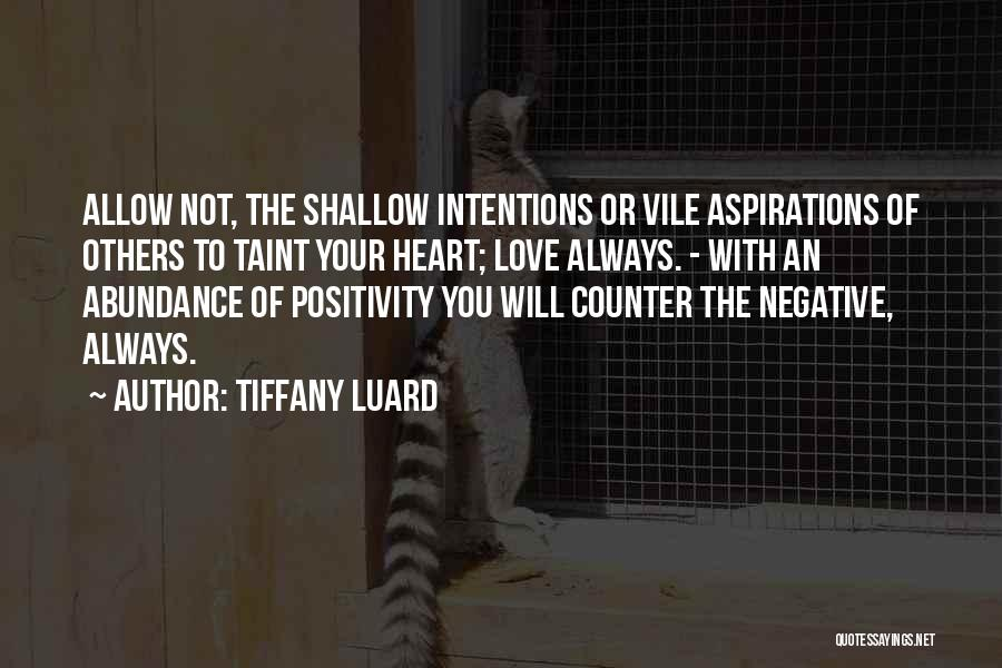 Best Positive Mind Quotes By Tiffany Luard