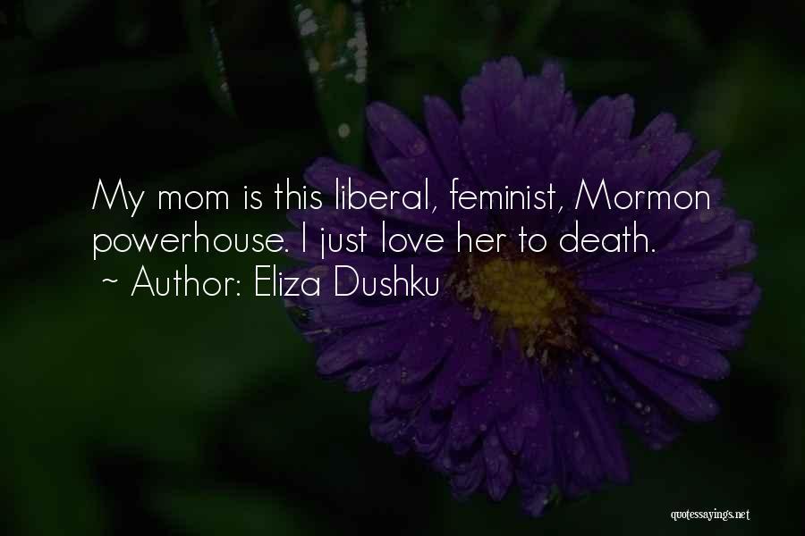 Best Powerhouse Quotes By Eliza Dushku