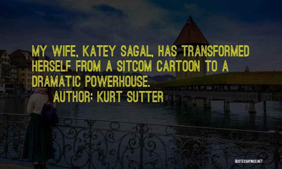 Best Powerhouse Quotes By Kurt Sutter