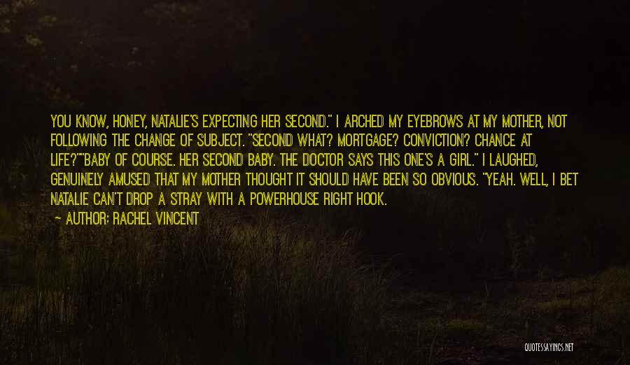 Best Powerhouse Quotes By Rachel Vincent