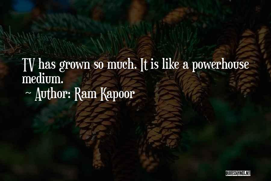 Best Powerhouse Quotes By Ram Kapoor
