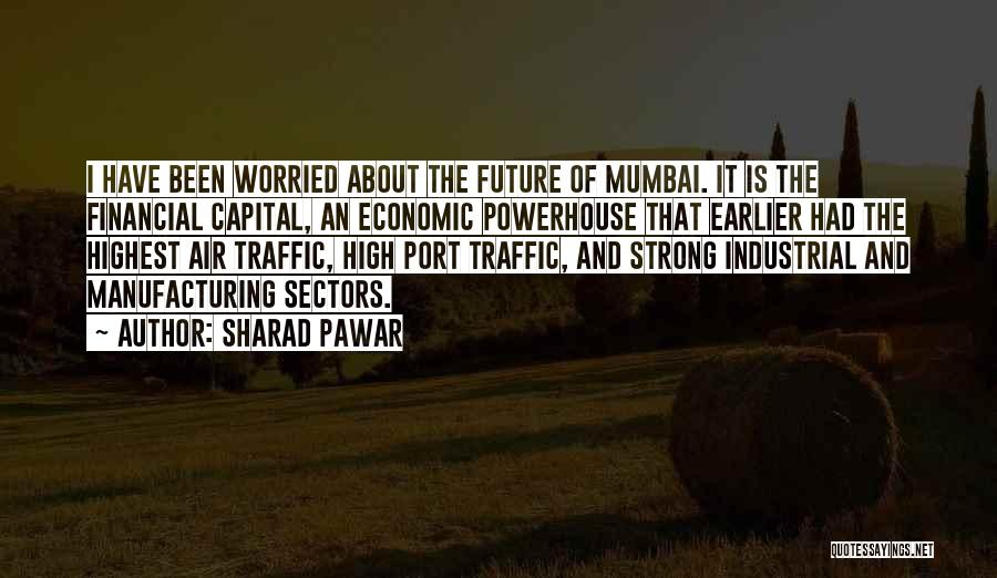 Best Powerhouse Quotes By Sharad Pawar