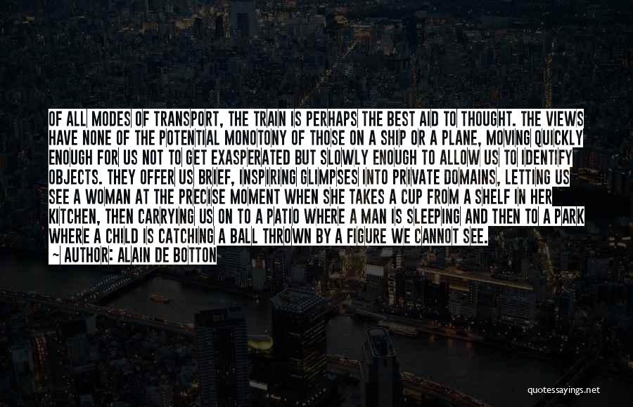 Best Precise Quotes By Alain De Botton
