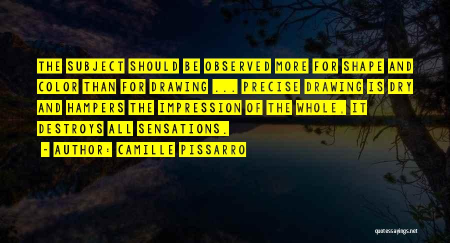 Best Precise Quotes By Camille Pissarro