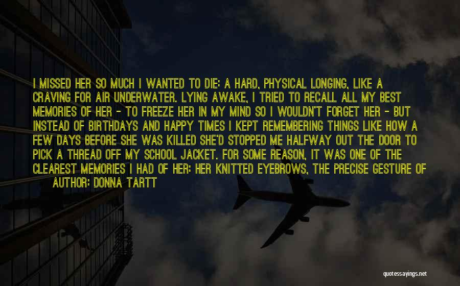 Best Precise Quotes By Donna Tartt