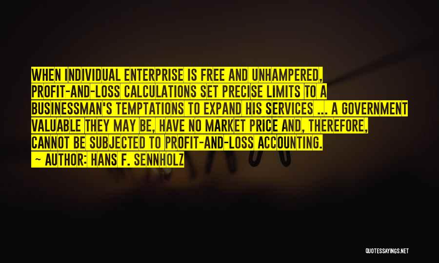 Best Precise Quotes By Hans F. Sennholz