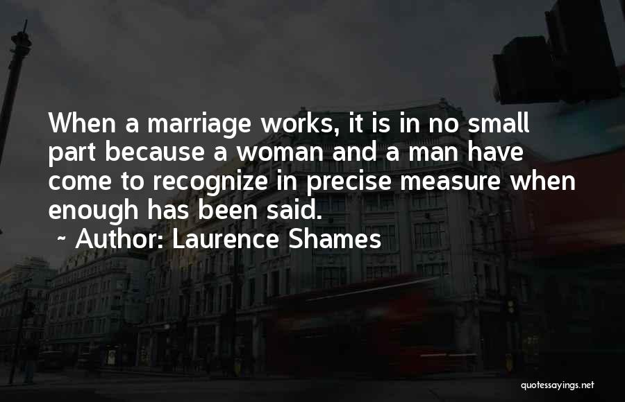 Best Precise Quotes By Laurence Shames