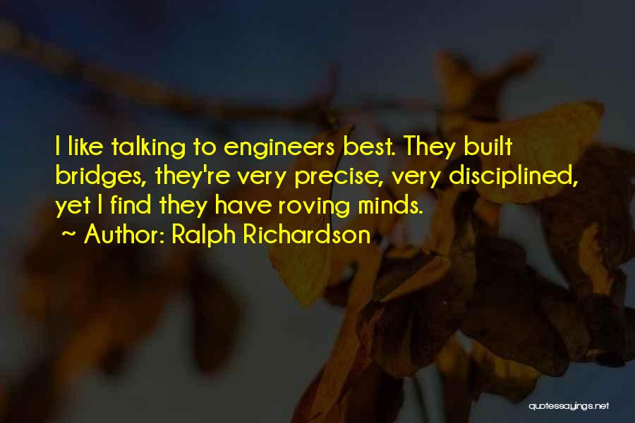 Best Precise Quotes By Ralph Richardson