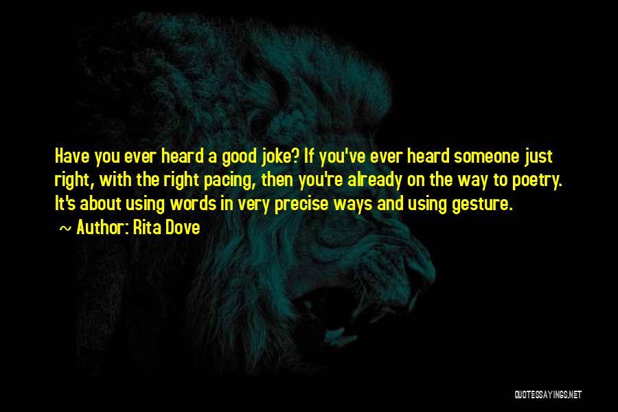 Best Precise Quotes By Rita Dove