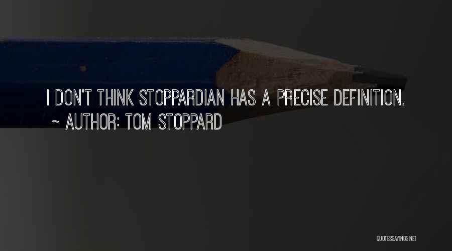Best Precise Quotes By Tom Stoppard