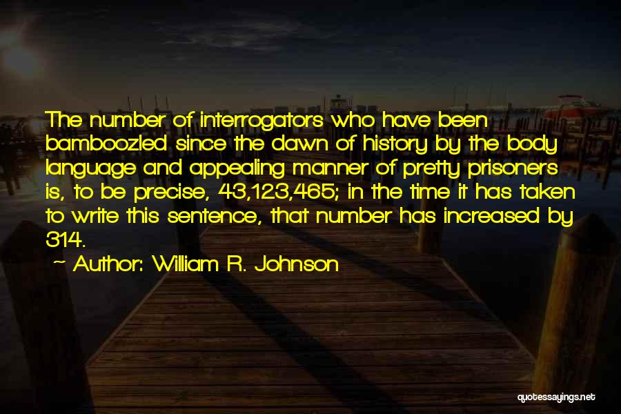 Best Precise Quotes By William R. Johnson