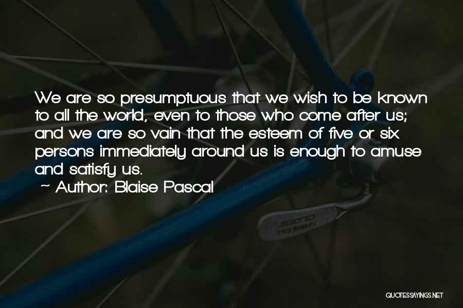 Best Presumptuous Quotes By Blaise Pascal