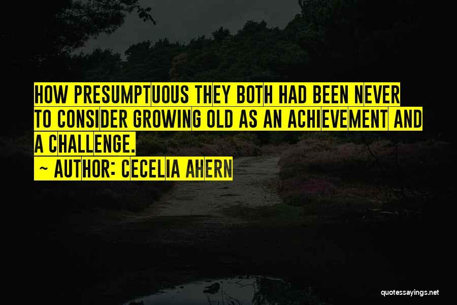 Best Presumptuous Quotes By Cecelia Ahern