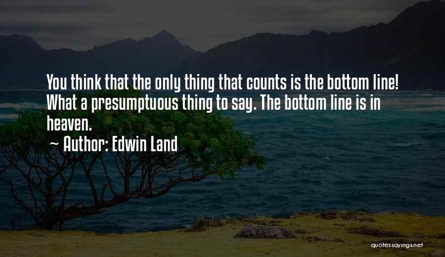 Best Presumptuous Quotes By Edwin Land