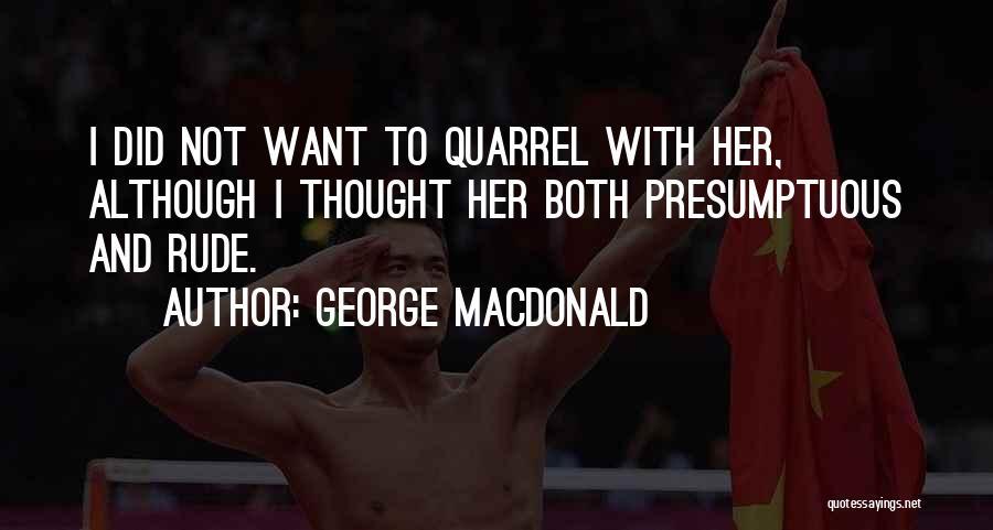 Best Presumptuous Quotes By George MacDonald
