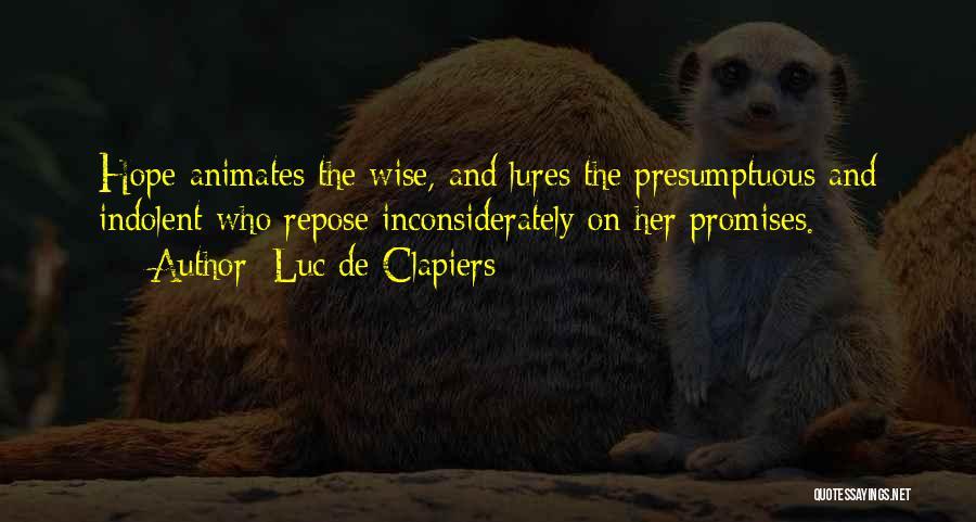 Best Presumptuous Quotes By Luc De Clapiers