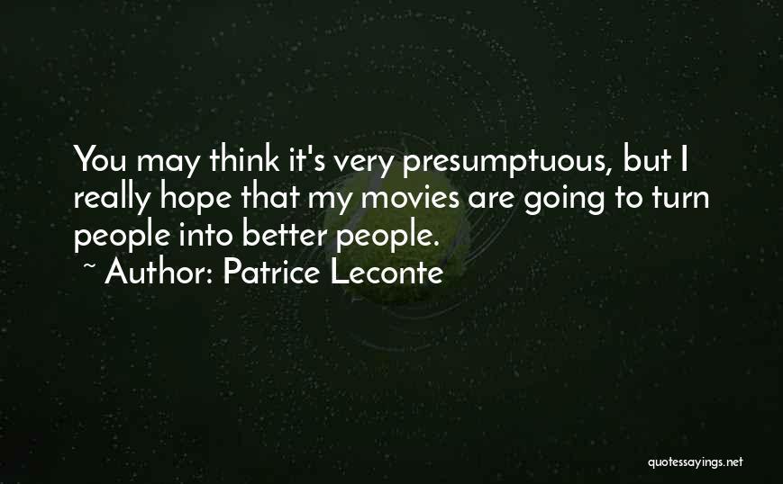 Best Presumptuous Quotes By Patrice Leconte