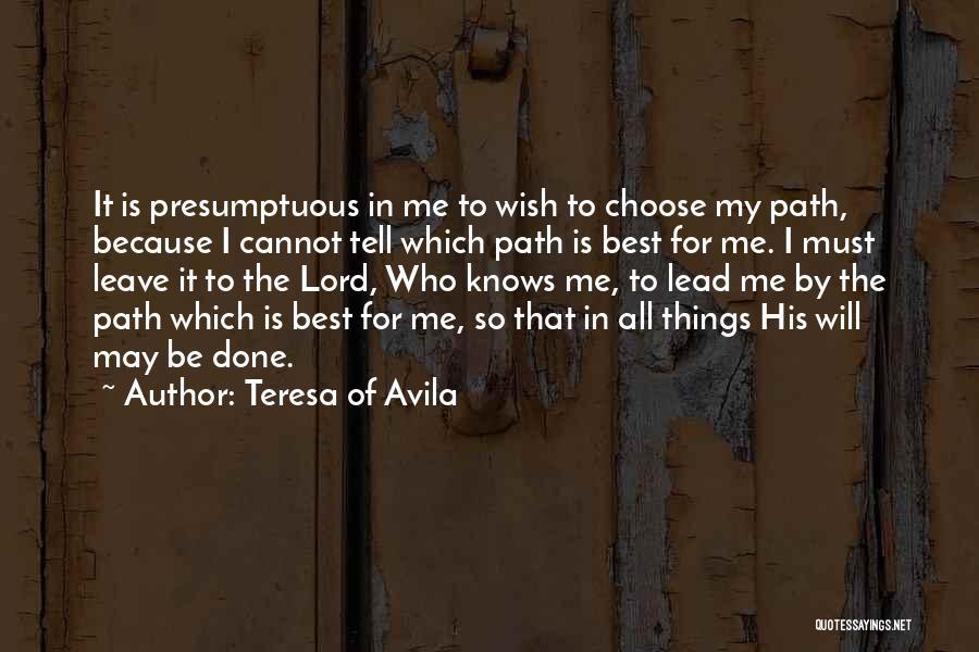 Best Presumptuous Quotes By Teresa Of Avila