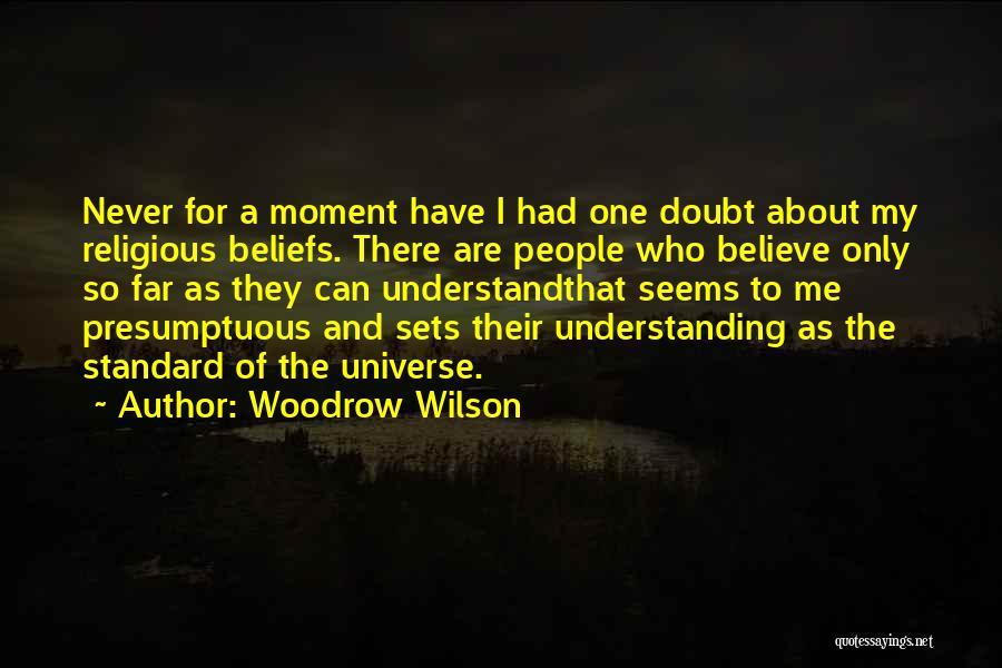 Best Presumptuous Quotes By Woodrow Wilson