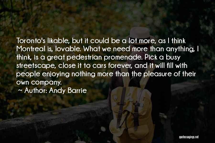 Best Promenade Quotes By Andy Barrie