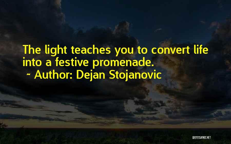 Best Promenade Quotes By Dejan Stojanovic