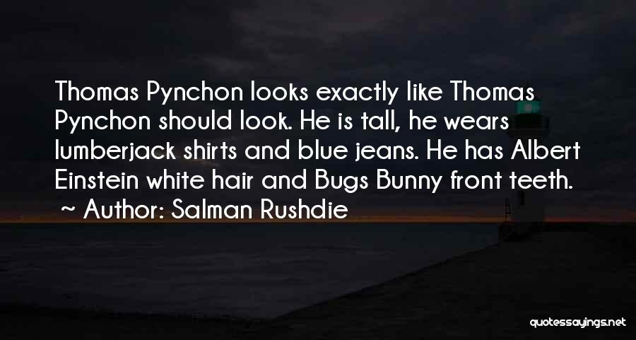Best Pynchon Quotes By Salman Rushdie